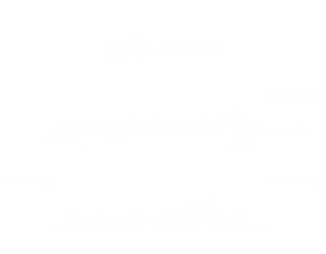 We are good friends to the community, to our neighbors, and to each other.